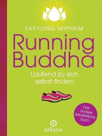 "Sakyong Rinpoche Mipham: ""Running Buddha"""