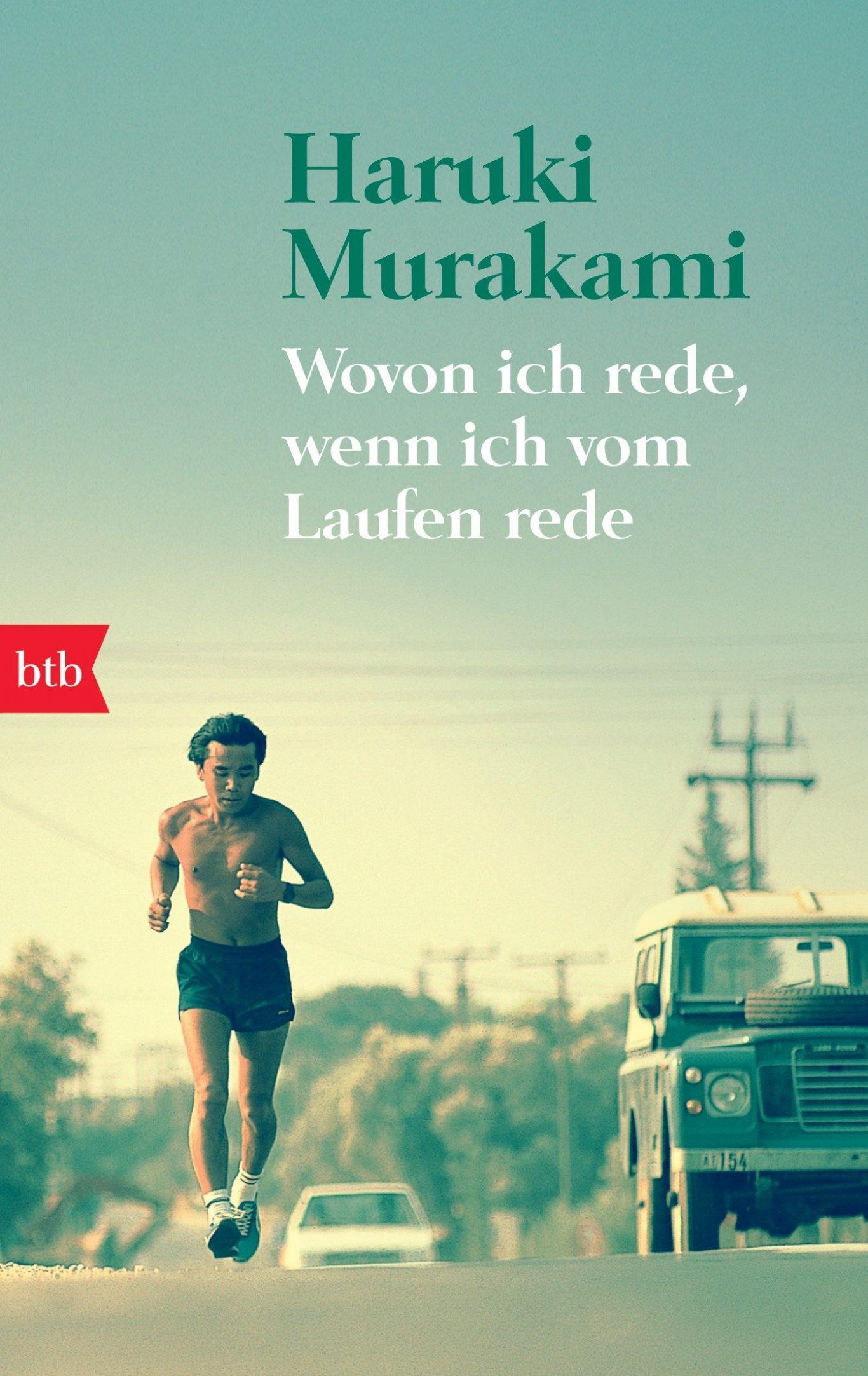 """Haruki Murakami """"Wovon ich rede, wenn ich vom Laufen rede"""""""