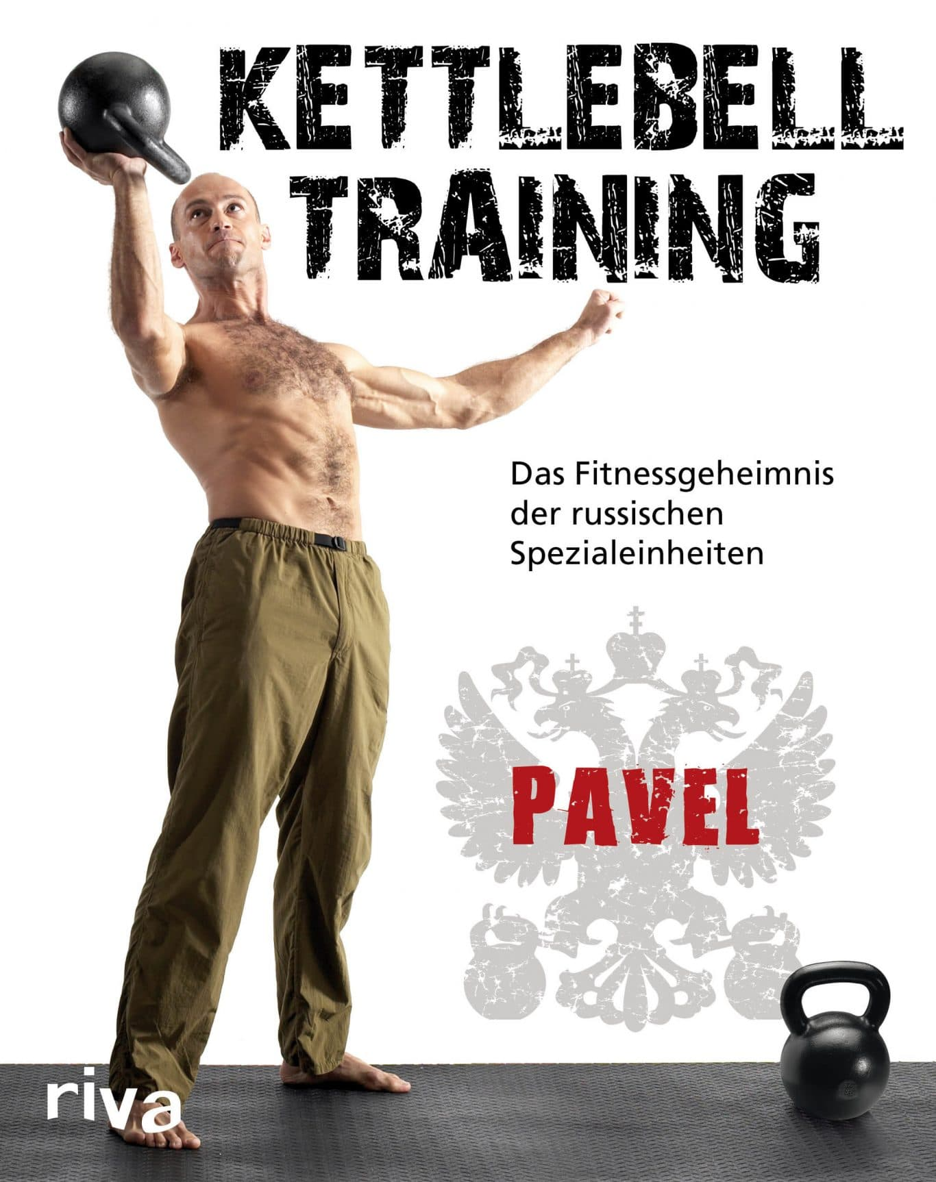 "Pavel Tsatsouline: ""Kettlebell Training"""