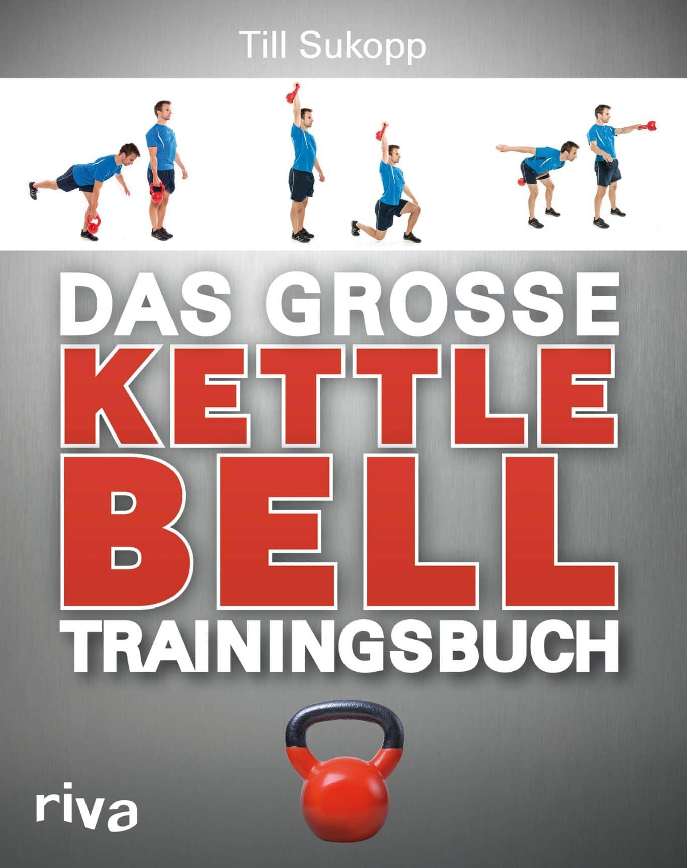 "Dr. Till Sukopp: ""Das grosse Kettlebell Trainingsbuch"""